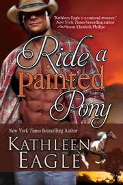 Ride a Painted Pony ebook by Kathleen Eagle