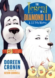 The Legend of Diamond Lil - A J.J. Tully Mystery ebook by Doreen Cronin,Kevin Cornell
