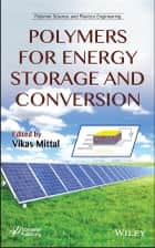 Polymers for Energy Storage and Conversion ebook by Vikas Mittal
