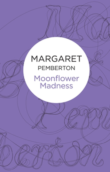 Moonflower Madness ebook by Margaret Pemberton