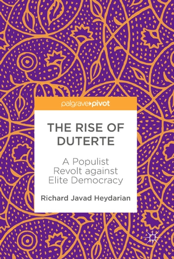 The rise of duterte ebook by richard javad heydarian the rise of duterte a populist revolt against elite democracy ebook by richard javad heydarian fandeluxe Document