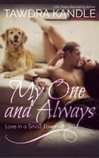 My One and Always ebook by Tawdra Kandle