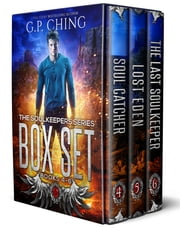 The Soulkeepers Series Part Two (Books 4-6) eBook by G. P. Ching