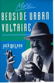 More Bedside Urban Voltaire ebook by Jack McLean