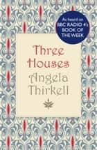 Three Houses ebook by Angela Thirkell