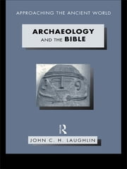 Archaeology and the Bible ebook by John Laughlin