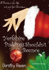 Yorkshire Puddings Shouldn't Bounce: The Journal of Phillippa Grubb ebook by Dorothy Raven