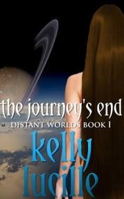 The Journey's End ebook by Kelly Lucille