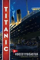 Titanic: Voices From the Disaster ekitaplar by Deborah Hopkinson