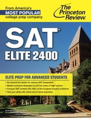 SAT Elite 2400 - Elite Prep for Advanced Students ebook by Princeton Review