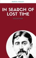 In Search Of Lost Time (All 7 Volumes) (Lecture Club Classics) ebook by Marcel Proust