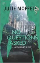 No Questions Asked ebook by Julie Moffett