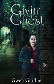 Givin' Up The Ghost ebook by Gwen Gardner