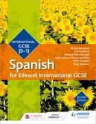 Edexcel International GCSE Spanish Student Book Second Edition ebook by Simon Barefoot, Timothy Guilford, Mónica Morcillo Laiz,...