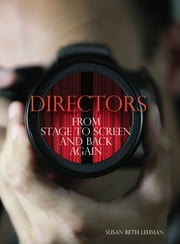 Directors - From Stage to Screen and Back Again ebook by Susan Lehman