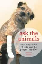 Ask the Animals ebook by Bruce R. Coston
