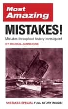 Most Amazing Mistakes! ebook by