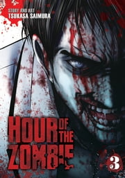 Hour of the Zombie Vol. 3 ebook by Tsukasa Saimura