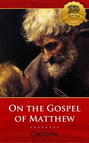 Commentary on the Gospel of Matthew ebook by Origen, Wyatt North