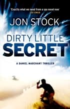 Dirty Little Secret ebook by Jon Stock