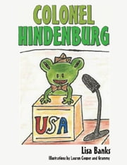 Colonel Hindenburg ebook by Lisa Banks