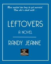 Leftovers ebook by Randy Jeanne