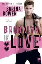 Brooklyn in Love eBook by Mariacristina Cesa, Sarina Bowen, Angela D'Angelo