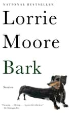 Bark - Stories ebook by Lorrie Moore