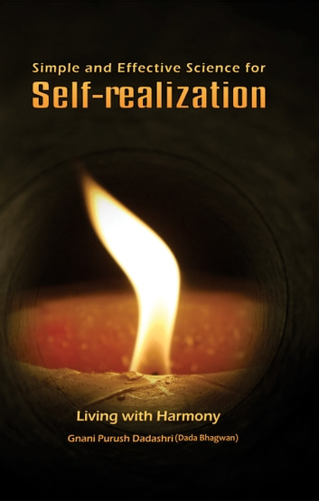 Simple & Effective Science For Self Realization ebook by Dada Bhagwan