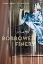 Borrowed Finery - A Memoir ebook by Paula Fox
