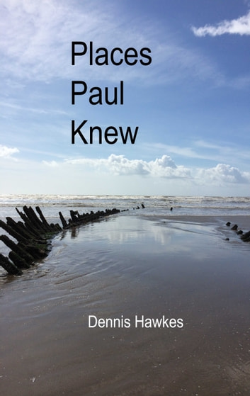 Places Paul Knew ebook by Dennis Hawkes