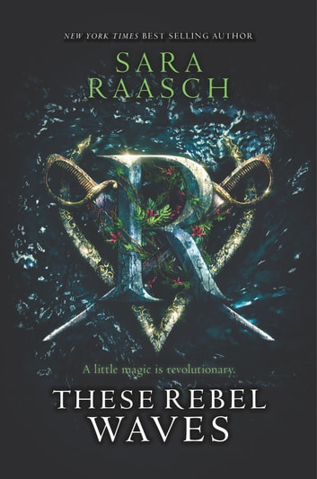 These Rebel Waves ebook by Sara Raasch