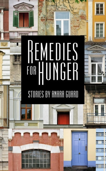 Remedies for Hunger ebook by Anara Guard