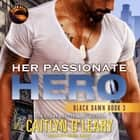 Her Passionate Hero audiobook by Caitlyn O'Leary