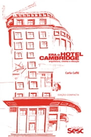 Era o hotel Cambridge - Arquitetura, cinema e educação ebook by Carla Caffé