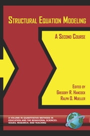 Structural Equation Modeling - A Second Course ebook by