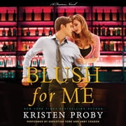 Blush for Me - A Fusion Novel audiobook by Kristen Proby