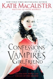 Confessions of a Vampire's Girlfriend ebook by Katie Maxwell