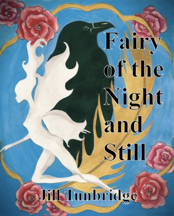 Fairy of the Night and Still ebook by Jill Tunbridge