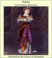 Emile ebook by Jean-Jacques Rousseau