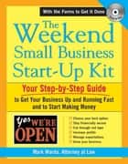 The Weekend Small Business Start-Up Kit ebook by Mark Warda
