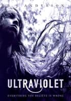 Ultraviolet ebook by R.J.  Anderson