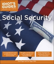 Idiot's Guides: Social Security ebook by Fred Yager,Jan Yager PhD