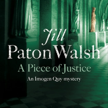 A Piece of Justice - A Cosy Cambridge Mystery audiobook by Jill Paton Walsh