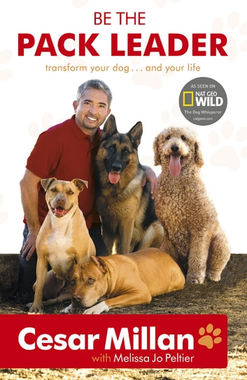 Be the Pack Leader ebook by Cesar Millan
