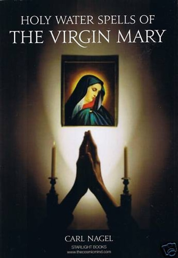Holy Water Spells of The Virgin Mary By Carl Nagel Starlight Books ebook by Carl Nagel