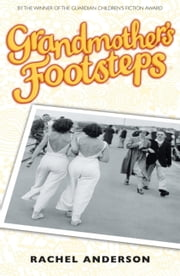 Moving Times trilogy: 2: Grandmother's Footsteps ebook by Rachel Anderson