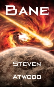 Bane - A Short Science Fiction Adventure ebook by Steven Atwood