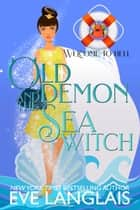 Old Demon and the Sea Witch - A Hell Cruise Romance ebook by Eve Langlais