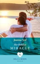 Her Holiday Miracle (Mills & Boon Medical) ebook by Joanna Neil
